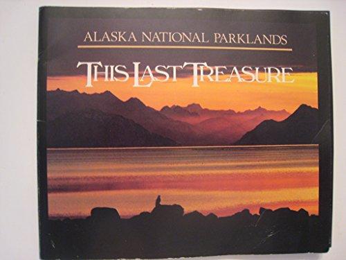 9780960287659: Alaska National Parklands : This Last Treasure