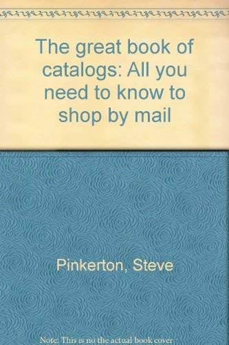 The great book of catalogs: All you: Pinkerton, Steve