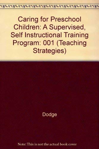 Caring for Preschool Children: A Supervised, Self Instructional Training Program (Teaching ...