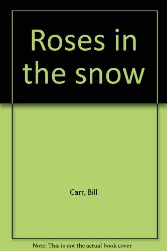 Roses in the Snow Poems and Calligraphy