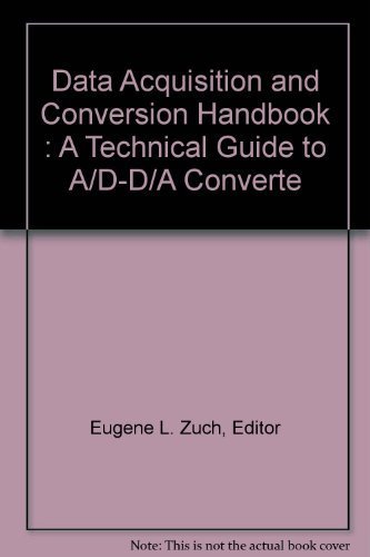 Data Acquisition and Conversion Handbook - A Technical Guide to A/D -D/A Converters and ...