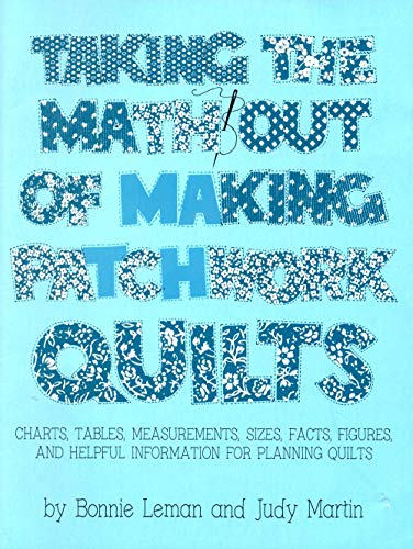 9780960297030: Taking the Math Out of Making Patchwork Quilts