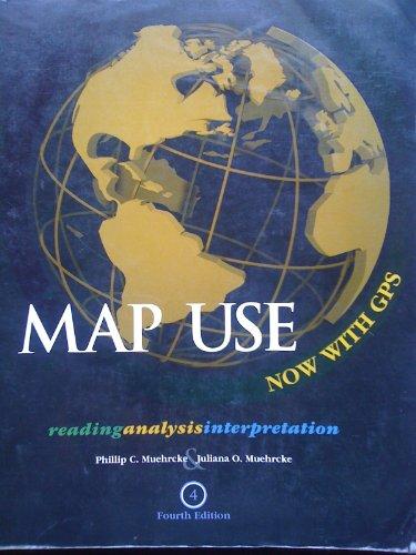 Map Use: Reading, Analysis and Interpretation: Muehrcke, Phillip C.