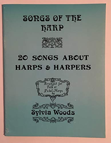 9780960299010: Songs of the Harp: 20 Songs About Harps and Harpers - Arranged for Folk or Pedal Harps