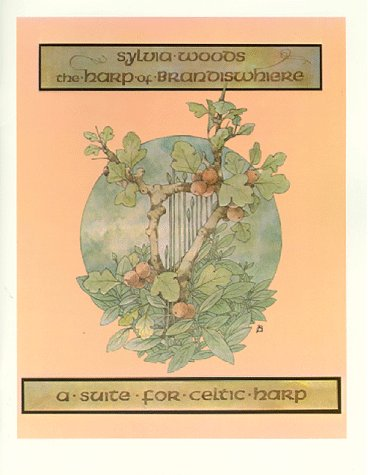 The Harp of Brandiswhiere: A Suite for Celtic Harp: Woods, Sylvia (composer/story); Don Snyder (...