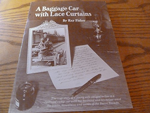 A Baggage Car with Lace Curtains: Kay Fisher