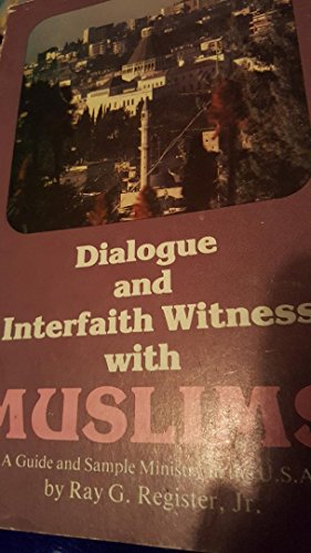 9780960301805: Dialogue and interfaith witness with Muslims: A guide and sample ministry in the U.S.A