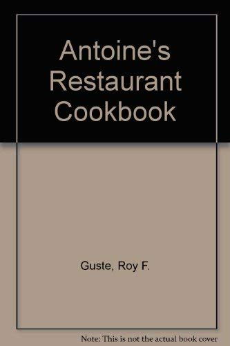 9780960311613: Antoine's Restaurant Cookbook