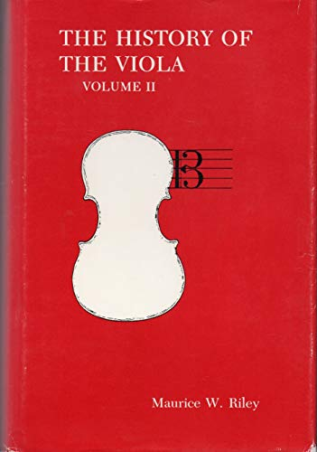 002: The History of the Viola: Riley, Maurice W.