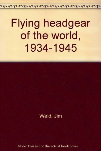 9780960324002: Flying headgear of the world, 1934-1945