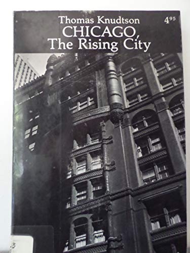 9780960326402: Chicago the Rising City
