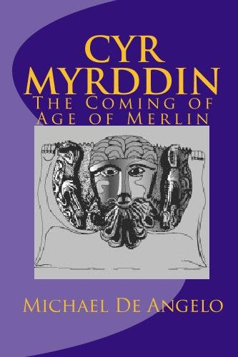 Cyr Myrddin: The Coming of Age of Merlin.: DE ANGELO, Michael.
