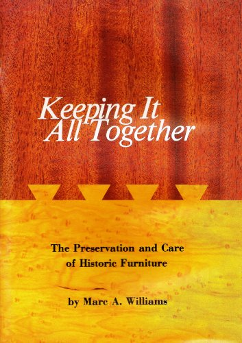 9780960329014: Keeping It All Together: The Preservation and Care of Historic Furniture. 1st Edition