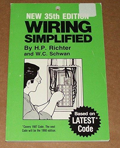 Wiring Simplified: Based on 1987 Code: Herbert P. Richter