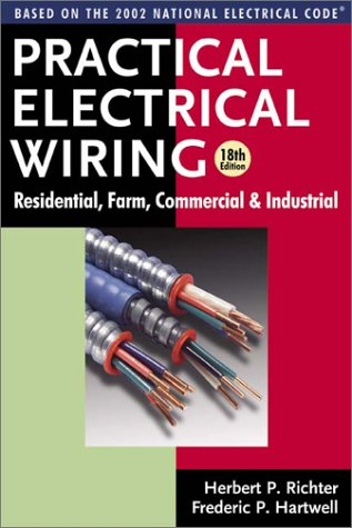 9780960329496: Practical Electrical Wiring: Residential, Farm, Commercial & Industrial: Based on the 2002 National Electrical Code