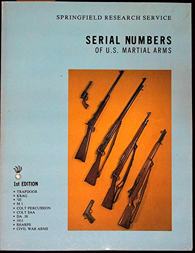 9780960330614: Serial numbers of U.S. martial arms