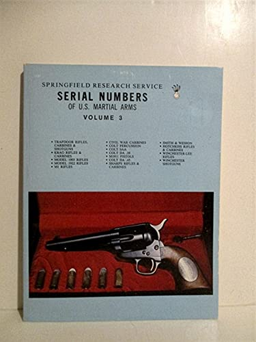 9780960330645: Serial Numbers of U.S. Martial Arms: Volume 3
