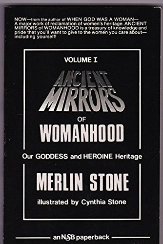 9780960335206: Ancient Mirrors of Womanhood: Our Goddess and Heroine Heritage