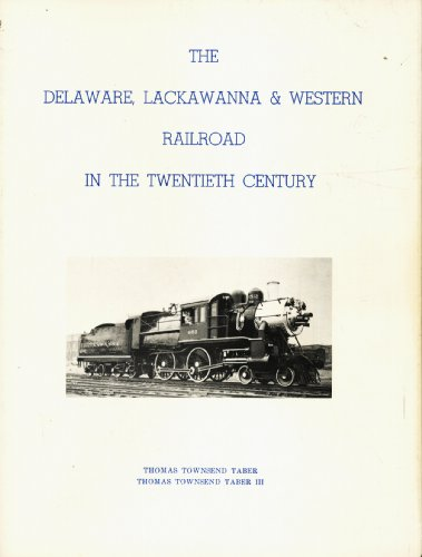 The Delaware, Lackawanna & Western Railroad in the Twentieth Century 1899-1960: The Road of Anthr...