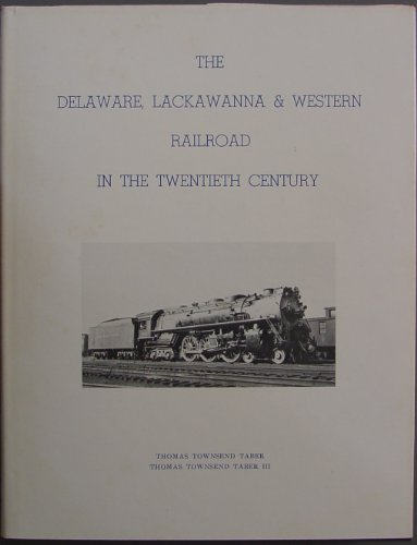 The Delaware, Lackawanna & Western Railroad: The Route to Phobe Snow & The Road of ...