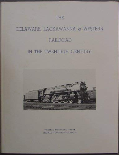 DELAWARE, LACKAWANNA & WESTERN RAILROAD IN THE TWENTIETH CENTURY: Two (2) Volume Set/Vol. 1-Histo...