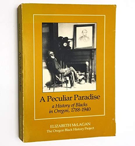 Peculiar Paradise: A History of Blacks in: Elizabeth McLagan