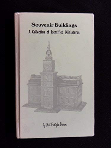 Souvenir Buildings : A Collection of Identified Miniatures: Brown, Dort F.