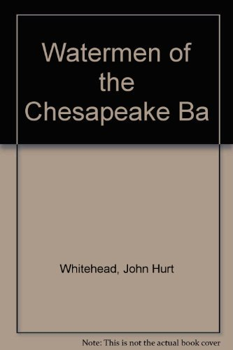 Watermen of the Chesapeake Bay, The