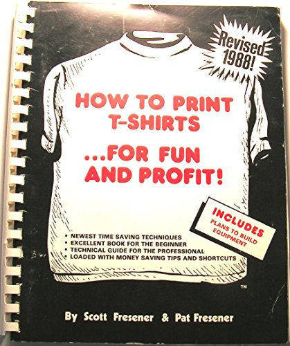 9780960353002: How to Print T-shirts... for Fun and Profit!