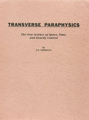 9780960353644: Transverse Paraphysics: The New Science of Space, Time and Gravitycontrol