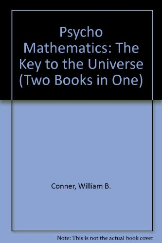 9780960353675: Psycho Mathematics: The Key to the Universe (Two Books in One)