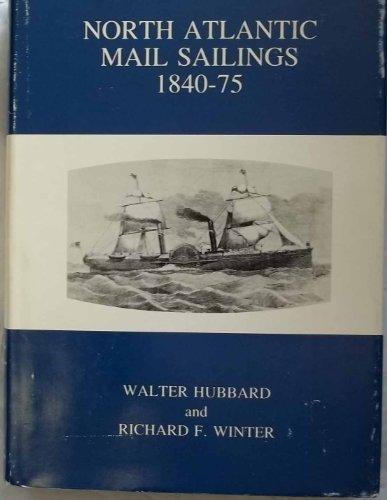 North Atlantic Mail Sailings 1840-75: Hubbard, W., Winter, R.