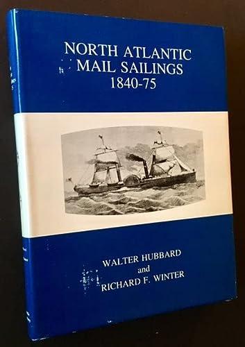 9780960354849: North Atlantic Mail Sailings 1840-75