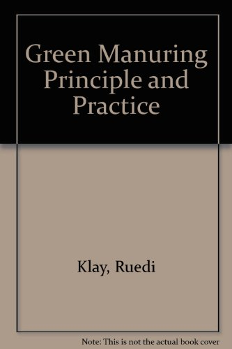 GREEN MANURING PRINCIPLES AND PRACTICE: Schmid, Otto &