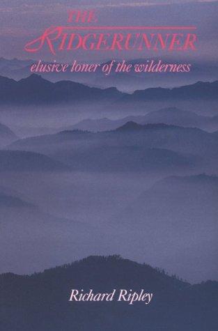 Ridgerunner: Elusive Loner of the Wilderness: Ripley, Richard