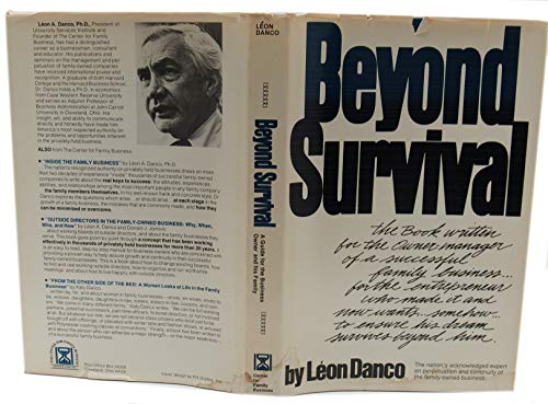 Beyond Survival: Business Owners Guide to Success,: Danco, Leon,
