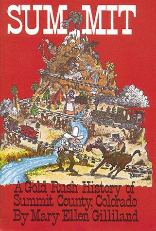 Summit: A Gold Rush History of Summit County, Colorado: Billiland, Mary Ellen