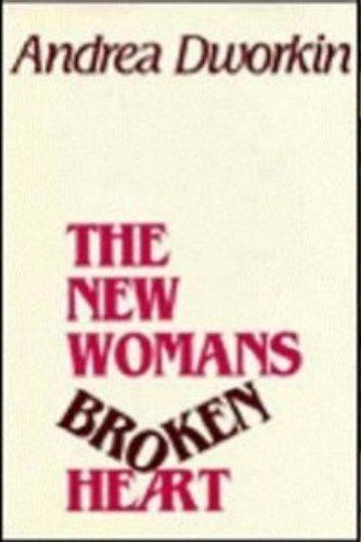 The New Woman's Broken Heart: Short Stories: Dworkin, Andrea