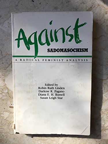 9780960362837: Against Sadomasochism: A Radical Feminist Analysis