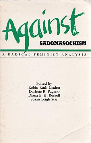 Against Sadomasochism : A Radical Feminist Analysis