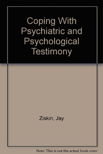 Coping With Psychiatric and Psychological Testimony (Practical Guidelines, Cross-Examination and ...