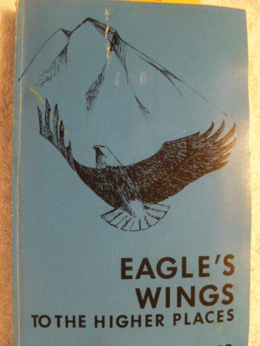 9780960363414: Eagle's wings to the higher places