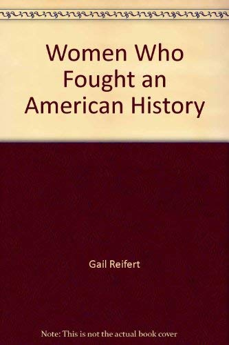 9780960363605: Women Who Fought an American History