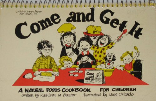9780960369621: Come and Get It, A Natural Foods Cookbook for Children