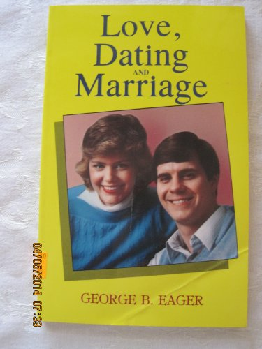 9780960375257: Love Dating and Marriage