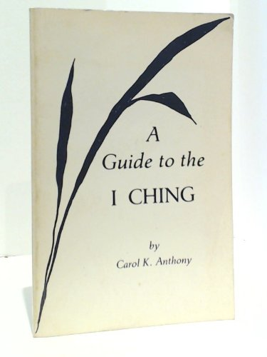 9780960383207: Guide to the I Ching