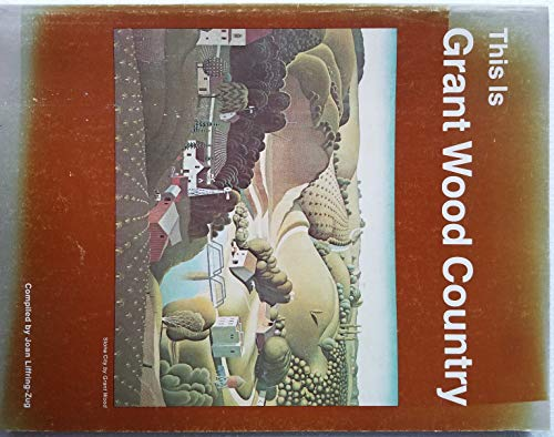 9780960385829: This Is Grant Wood Country