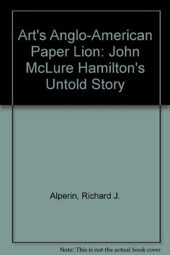 Art's Anglo-American Paper Lion: John McLure Hamilton's Untold Story