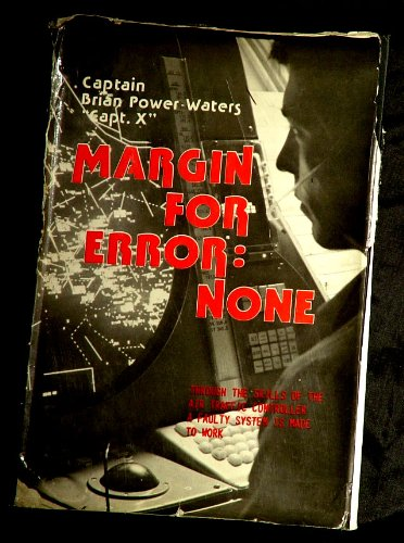 MARGIN FOR ERROR: NONE: Power-Waters, Captain Brian.