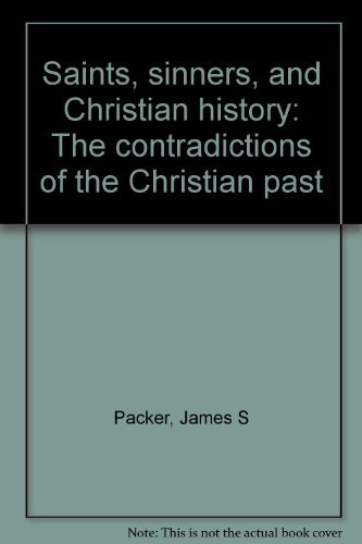 9780960409006: Saints, sinners, and Christian history: The contradictions of the Christian past